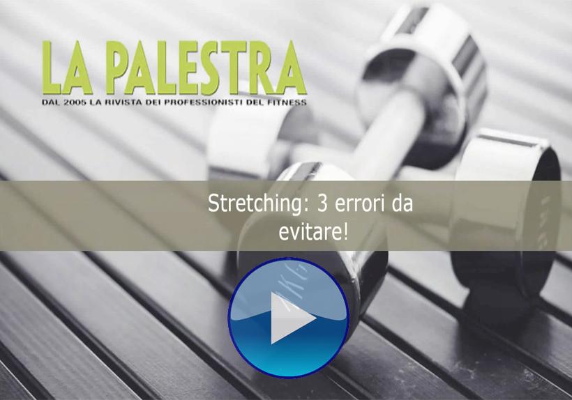 Stretching: 3 errori da evitare!