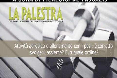 Attività aerobica e allenamento con i pesi: è corretto svolgerli assieme?