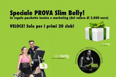 Speciale PROVA Slim Belly! In regalo pacchetto tecnico e marketing (del valore di 2.000 euro)